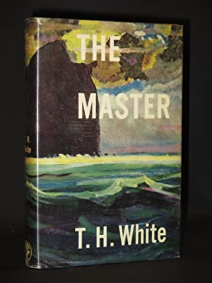The Master. An Adventure Story: T.H. White