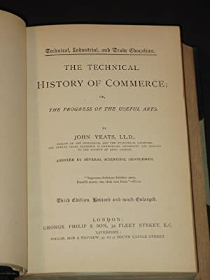 The Technical History of Commerce; or, The Progress of the Useful Arts: John Yeats