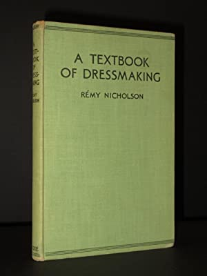 A Textbook of Dressmaking [SIGNED]: Remy Nicholson