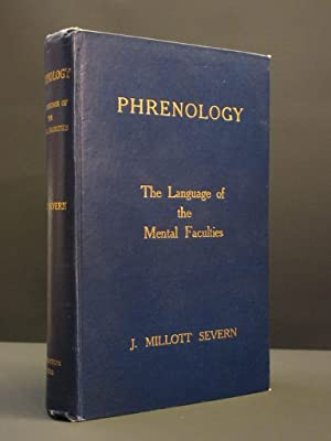 Phrenology: The Language of the Mental Faculties. Definition. Combinations etc.: J. Millott Severn