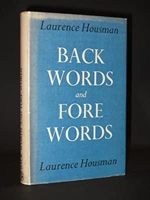 Back Words and Fore Words: An Author's Year-Book 1893-1945. A Selection in Chronological Order...