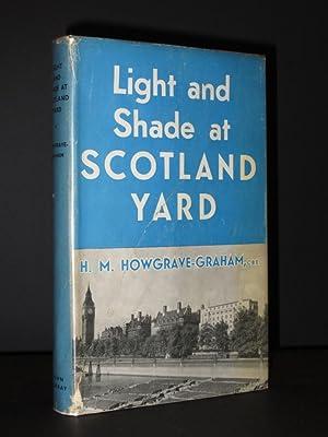Light and Shade at Scotland Yard [SIGNED]: H.M. Howgrave-Graham