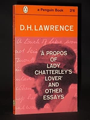 A Propos of Lady Chatterley's Lover and: D.H. Lawrence