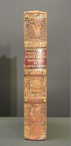 Vegetable Substances: Materials of Manufacture: (The Library