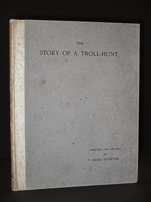 The Story of a Troll-Hunt: James McBryde / M.R. James [Montague Rhodes James] (Ed.)