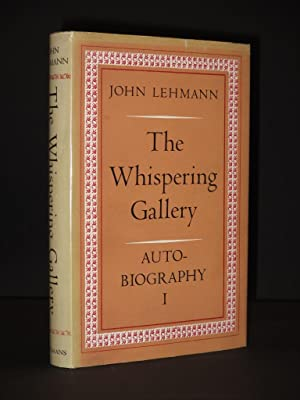 The Whispering Gallery: Autobiography I: John Lehmann