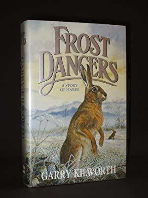Frost Dancers. A Story of Hares [SIGNED]