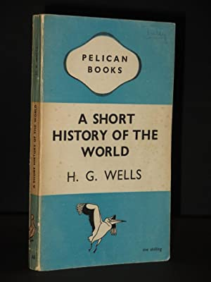 A Short History of The World: (Pelican: H.G. Wells