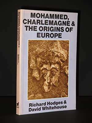 Mohammed, Charlemagne and the Origins of Europe: Richard Hodges and