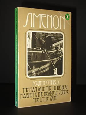 The Fourth Simenon Omnibus: The Man with the Little Dog; Maigret and the Headless Corpse; The Lit...