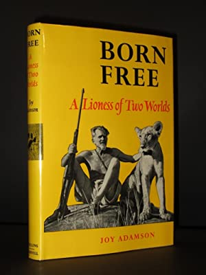 Born Free: A Lioness of Two Worlds [SIGNED]