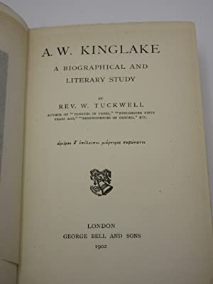 A.W. Kinglake: A Biographical and Literary Study: Tuckwell, W.