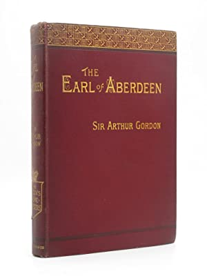 The Earl of Aberdeen: Gordon, Arthur