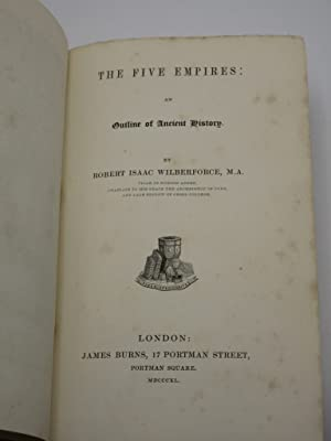 The Five Empires: An Outline of Ancient History: Robert Isaac Wilberforce