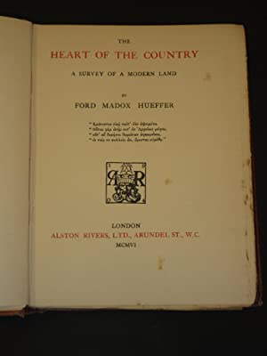 The Heart of the Country: A Survey of a Modern Land: Ford Madox Hueffer