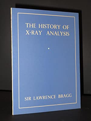 The History of X-Ray Analysis: Bragg, Sir Lawrence