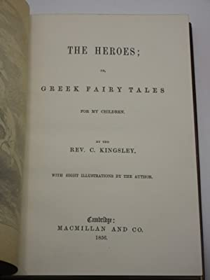 The Heroes; or, Greek Fairy Tales for my Children: Charles Kingsley