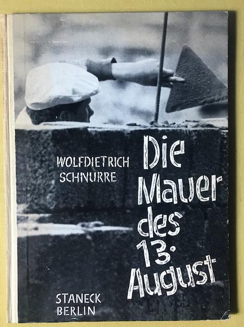 Die Mauer des 13. August.: Schnurre, Wolfdietrich.