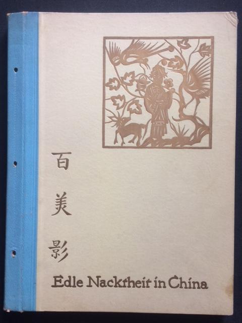 Edle Nacktheit in China. Mit 32 Originalaufnahmen: Perckhammer, Heinz von.