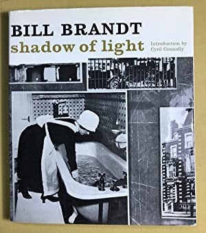 Shadow of Light. A collection photographs from: Brandt, Bill.