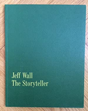 Jeff Wall. The Storyteller.: Wall, Jeff -