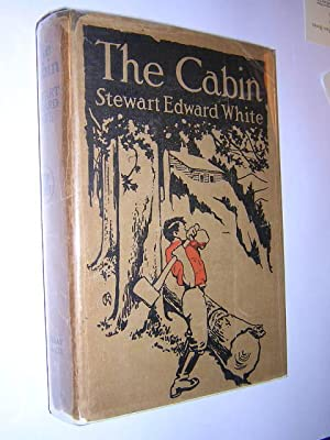 The Cabin (Dust Jacket): White, Stewart Edward., Illustrated by with Photographs By the Author
