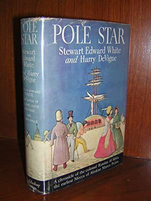 Pole Star: White, Stewart Edward and Harry Devigne