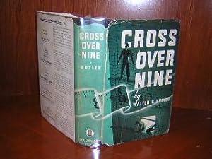 Cross Over Nine: Butler, Walter C. (Max Brand, Frederick Faust )
