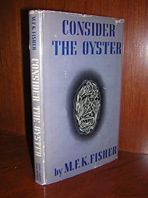 Consider the Oyster (Dust Jacket): Fisher, M. F. K.