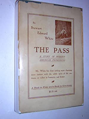 The Pass (Dust Jacket): White, Stewart Edward., Illustrated by with Photographs By the Author