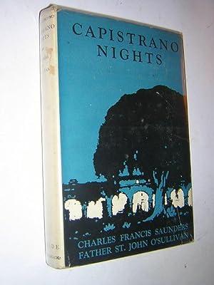 Capistrano Nights (Dust Jacket): Saunders, Charles Francis