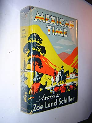 Mexican Time (Dust Jacket): Schiller, Zoe Lund