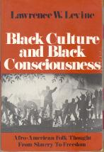 Black Culture and Black Consciousness: Afro-American Folk Thought from Slavery to Freedom