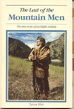 The Last of the Mountain Men: The True Story of an Idaho Solitary