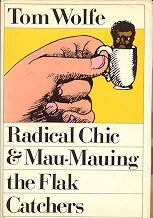 Radical Chic Mau-Mauing the Flak Catchers: Wolfe, Tom