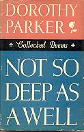 Not So Deep as a Well: Collected Poems