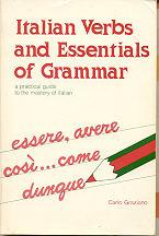 Italian Verbs and Essentials of Grammar: a: Graziano, Carlo