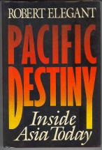 Pacific Destiny: The Rise of the East: Elegant, Robert S.