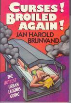 Curses! Broiled Again!: The Hottest Urban Legends Going: Brunvand, Jan Harold