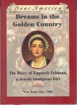Dreams in the Golden Country: The Diary of Zipporah Feldman, a Jewish Immigrant Girl