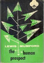 The Human Prospect: Mumford, Lewis