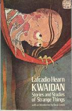 Kwaidan; Stories and Studies of Strange Things: Hearn, Lafcadio