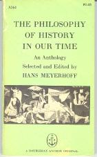 The Philosophy of History in Our Time: Meyerhoff, Hans, Ed.