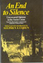 An End to Silence: Uncensored Opinion in the Soviet Union from Roy Medvedev's Underground Magazin...