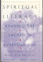 Spiritual Literacy: Reading the Sacred in Everyday: Brussat, Frederic; Brussat,