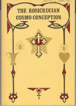 The Rosicrucian Cosmo-Conception, or Mystic Christianity: Heindel, Max