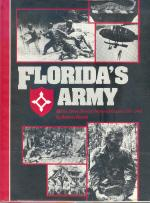 Florida's Army: Militia, State Troops, National Guard, 1565-1985