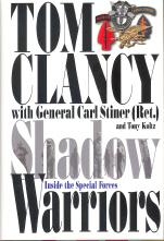 Shadow Warriors: Inside the Special Forces: Clancy, Tom; Koltz,