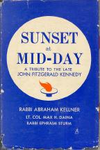 Sunset at Mid-Day: A Tribute to the: Kellner, Rabbi Abraham;