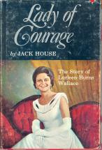 Lady of Courage: The Story of Lurleen Burns Wallace
